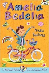 Amelia Bedelia Means Business, by Herman Parish, age 6-10: A girl at Amelia's school just bought a bike that Amelia thinks is the most beautiful bike in the world. Amelia decides she wants one too, but her Mom says it's too expensive, so Amelia sets out to earn the money on her own.