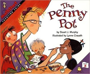 The Penny Pot, by Stuart J. Murphy, ages 7 and up: This book intertwines the fun of kids getting their faces painted at a school fair with seeing if they have 50 cents to pay for it. This story also includes a sweet element of kids donating their extra pennies to help a girl who doesn't have quite enough change.