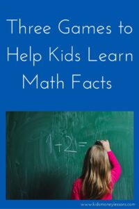 Three Games to Help Kids Learn Math Facts: Mastering math facts is the basis of many life endeavors, especially managing money. Here are three games our family uses to learn math facts.