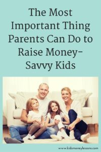 The Most Important Thing Parents Can Do to Raise Money-Savvy Kids: Parents who talk openly to their kids about money and finances help them grow up to be money-savvy adults