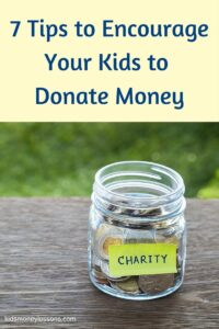7 Tips to Encourage Your Kids to Donate Money: Kids don't naturally understand why they should give money to others in need. That means it's up to us parents to teach kids why it's actually a good thing to part with money and give it to someone else - someone who needs it more than we do.