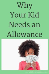 Why Your Kid Needs an Allowance: Will your kid need to live within a budget as an adult? Then chances are your kid needs an allowance.