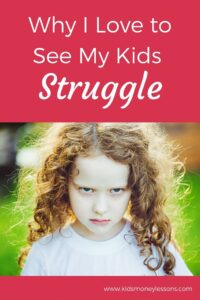 Why I Love to See My Kids Struggle: Decision making for kids can be tough. Letting kids struggle with their choices is one of the best ways for them to learn difficult lessons - especially when it comes to money.