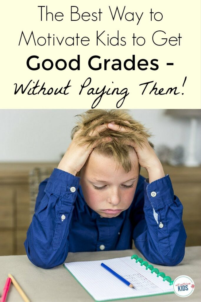 Here's the advice you need to motivate kids to get good grades - and what to avoid.