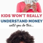 Kids won't really understand money until you do this