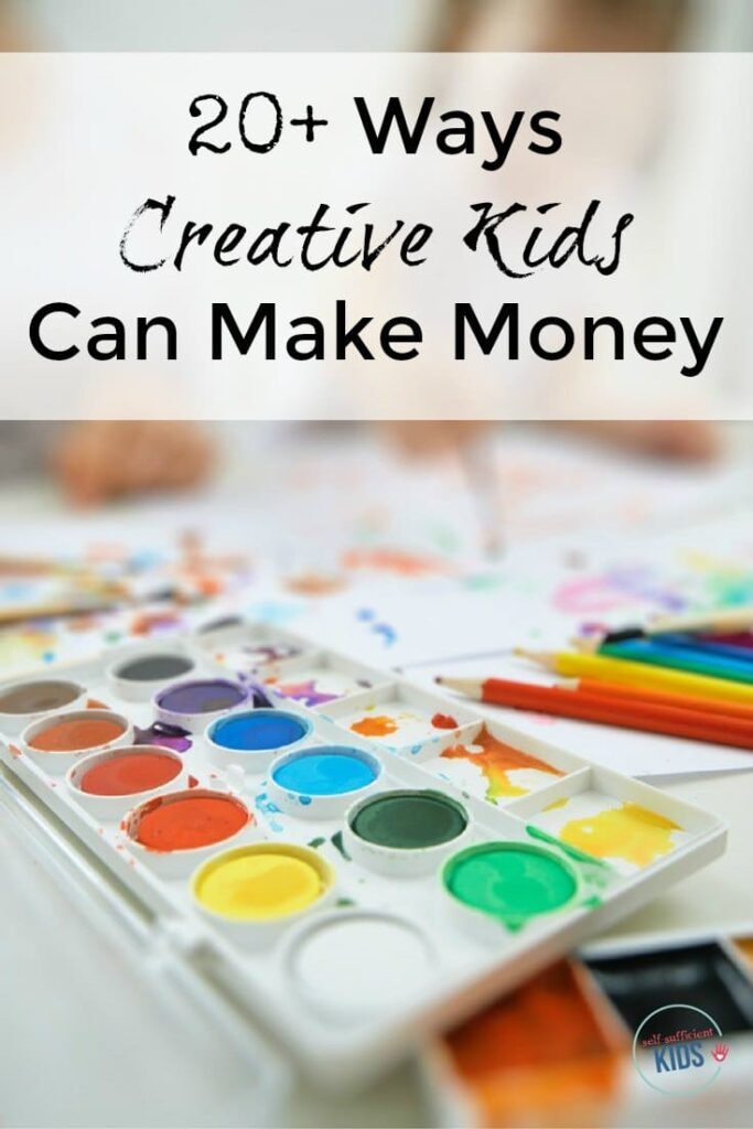 20+ ways creative kids can make money (and have fun too!).