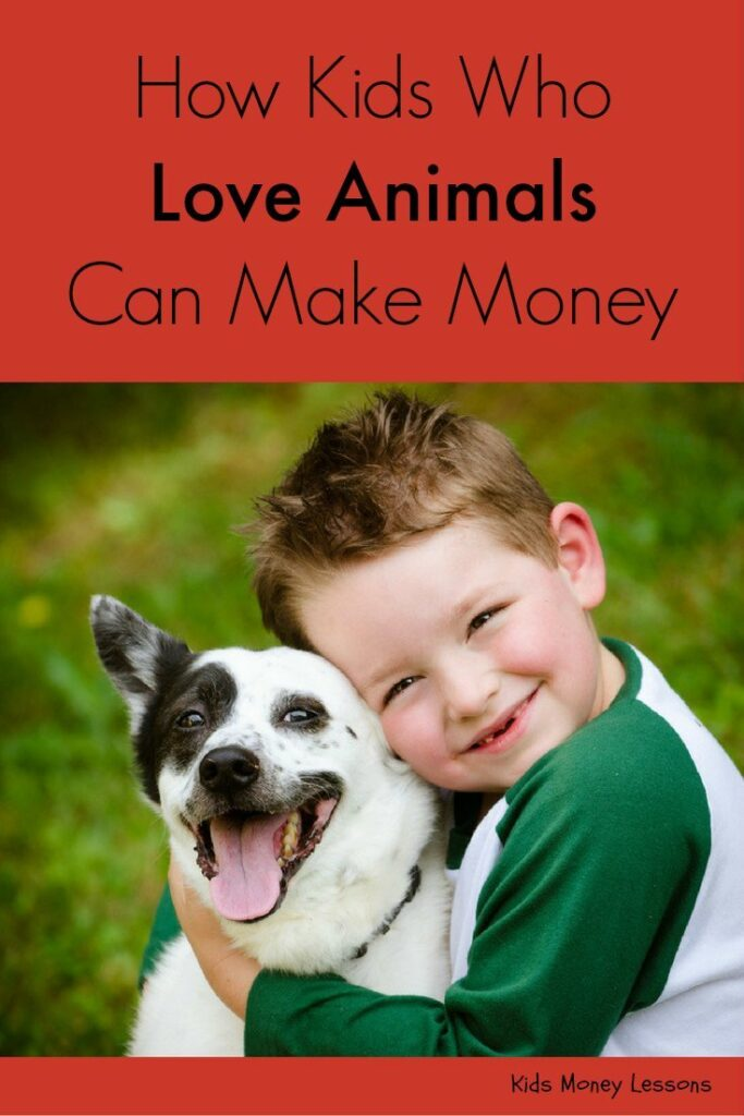17+ Ways Kids Who Love Animals Can Make Money: Are you a kid who loves animals? Here are 17+ ways you can make money and spend time with animals at the same time.