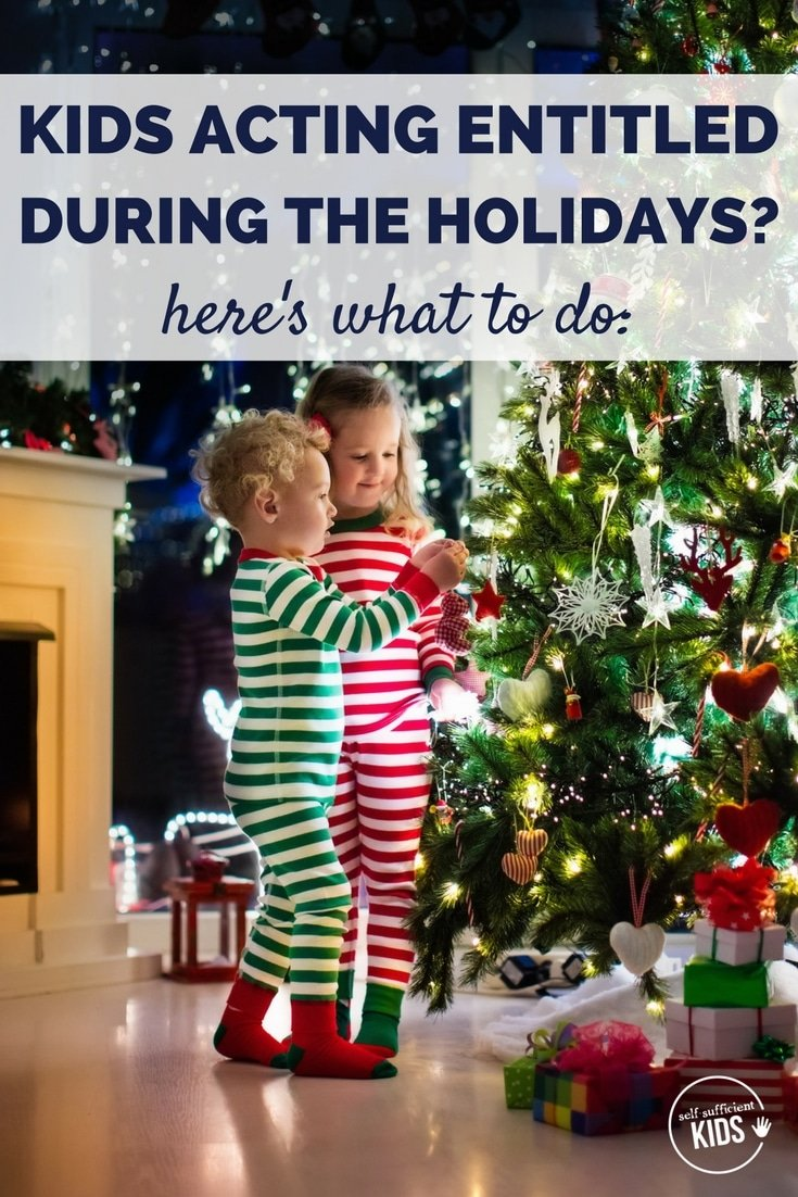 Kids Acting Entitled During the Holidays? Here's What to Do: The holidays can be a time when entitlement shows its ugly face. Here are some strategies to tone down kids entitlement during the holiday season.