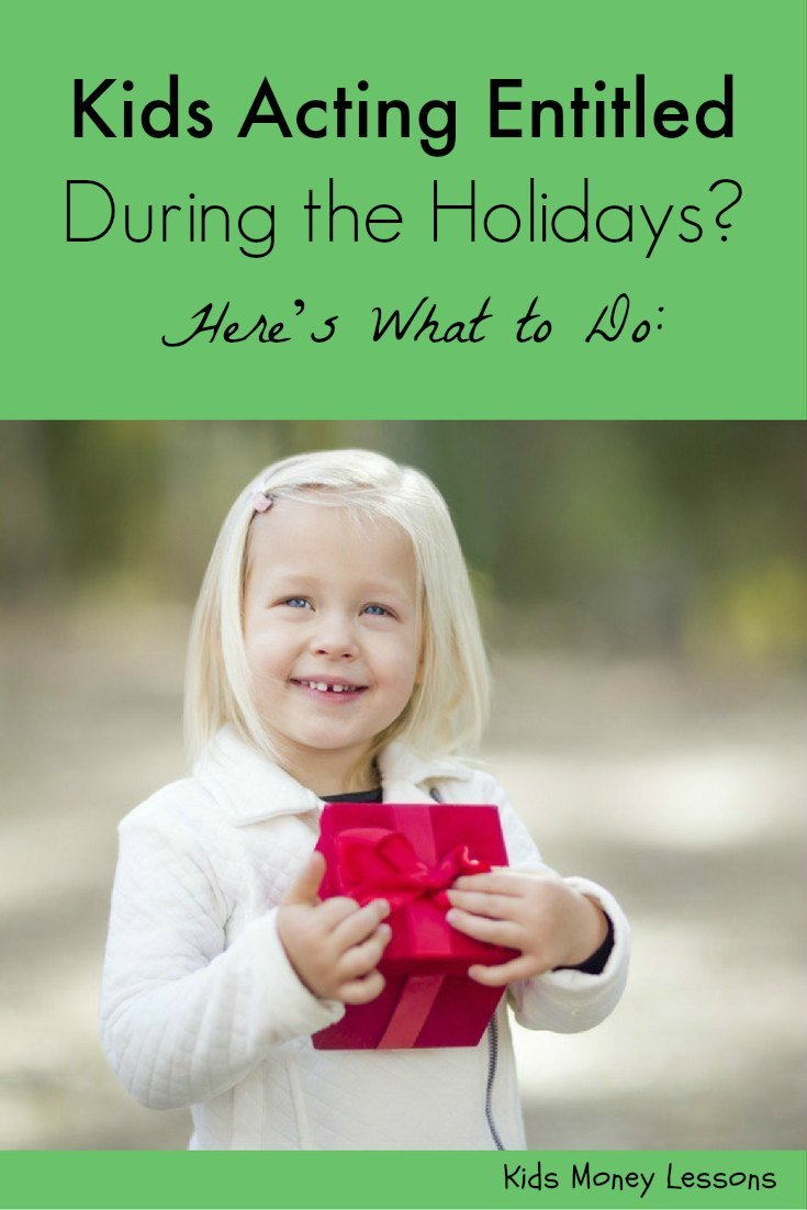 Kids Acting Entitled During the Holidays? Here's What to Do: The holidays can be a time when entitlement shows its ugly face. Here are some strategies to tone down kids entitlement during the holidays.