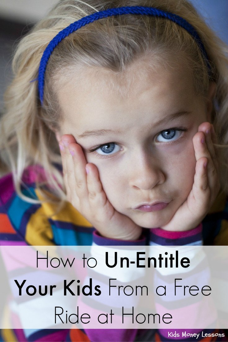 How to Un-Entitle Kids From a Free Ride at Home: Do your kids seem entitled? Like they expect you to do everything for them? Here's how to put an end to that entitled attitude.