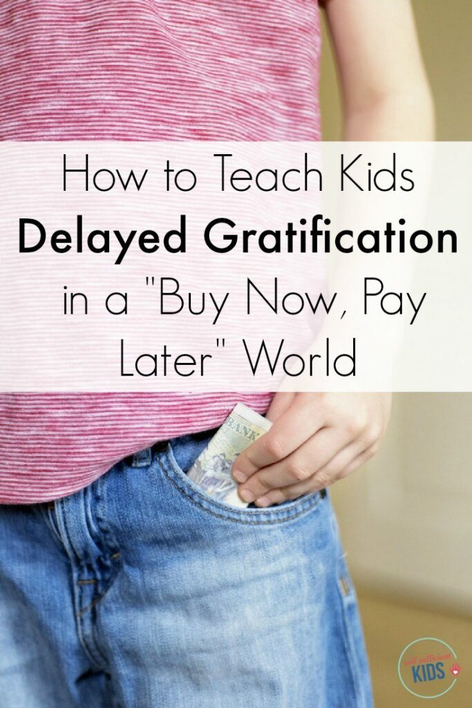 "How to Teach Kids Delayed Gratification in a ""Buy Now, Pay Later"" World: Learning how to delay gratification and instead save money is one of the most important skills kids need to become financially secure adults. Here's how parents can nurture a delayed gratification mindset in their kids."