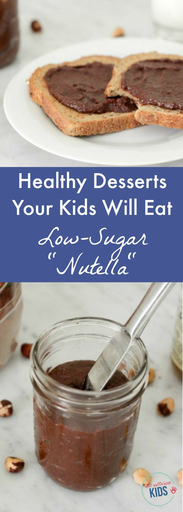 "Healthy Desserts Your Kids Will Eat - Low-Sugar ""Nutella"": What kid doesn't love Nutella? Now you can feel good about serving this beloved hazelnut chocolate spread with a low-sugar, more nutritious recipe."