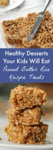 Peanut Butter Rice Krispie Treats: As far as healthy desserts for kids go, this recipe is super easy. Your kids will have no clue these peanut butter rice krispie treats are good for them!