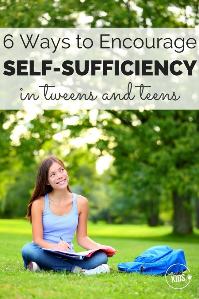 Will your teen be able to make it on his own as an adult? Encourage your tweens and teens to be more self-sufficient and independent with these 6 tips.