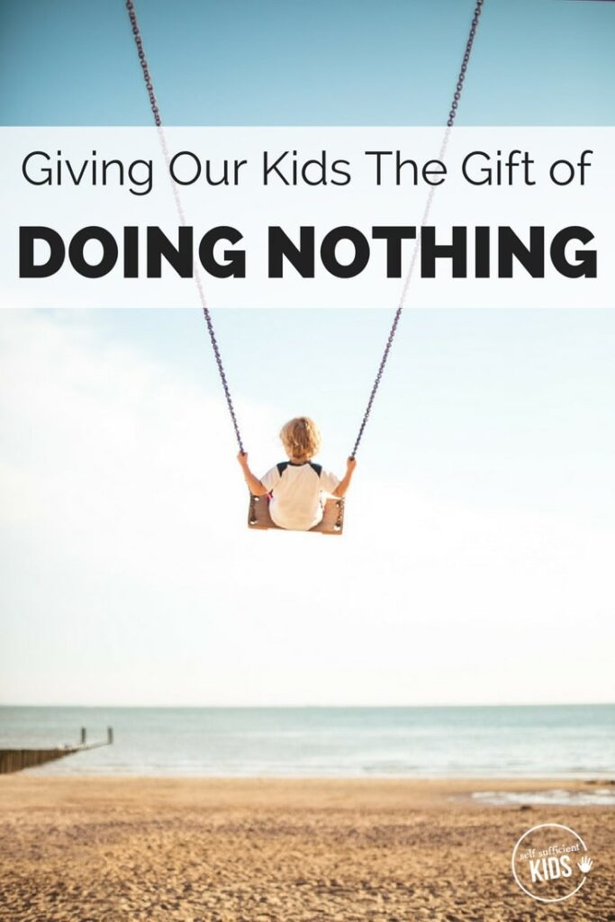 In our busy, hyperactive lives giving our kids the space to do nothing can be the most precious gift we give them.#parenting #kids #emotions