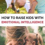 raise kids with emotional intelligence