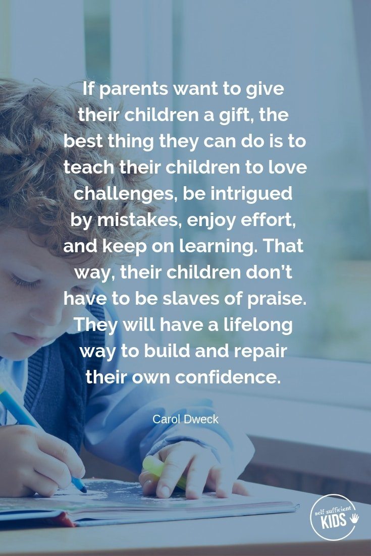 """""""If parents want to give their children a gift, the best thing they can do is to teach their children to love challenges, be intrigued by mistakes, enjoy effort, and keep on learning. That way, their children don't have to be slaves of praise. They will have a lifelong way to build and repair their own confidence."""" – Carol Dweck #growthmindset #growthmindsetquotes"""