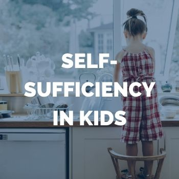 self-sufficiency in kids